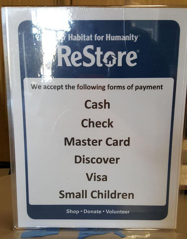 Funny Stupid Signs ~ We accept the following forms of payment ~ small children