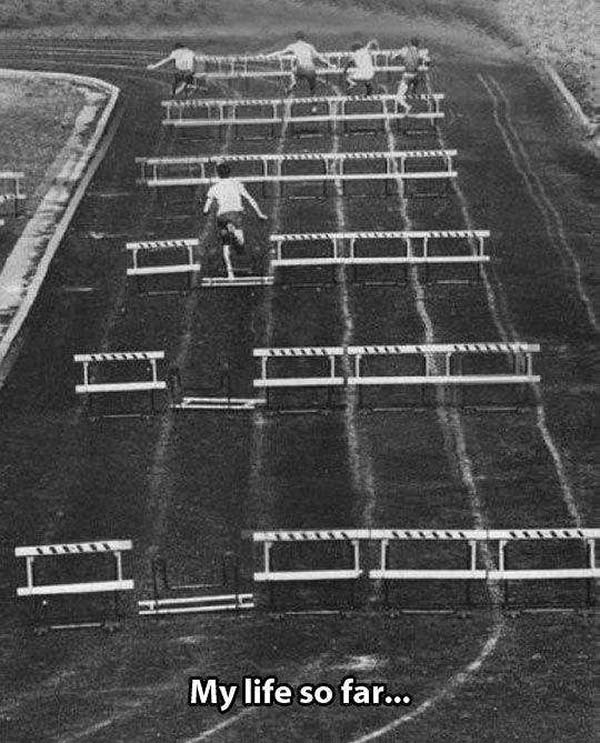 Funniest Memes of the Day ~ My Life so far... tripping over hurdles, vintage photo