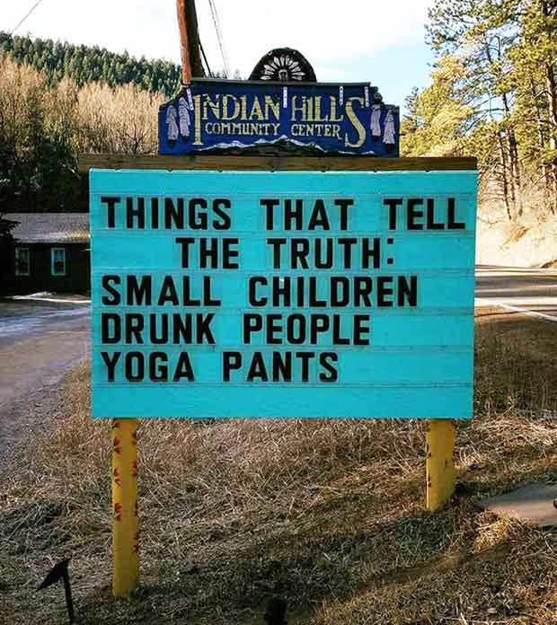Random Humor : 35 Funny Pics and Memes ~ funny signs things that tell the truth yoga pants