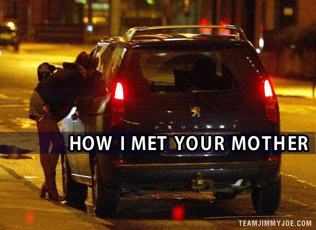 34 Funny Memes and Random Pics with Humous Convictions ~ how I met your mother hooker