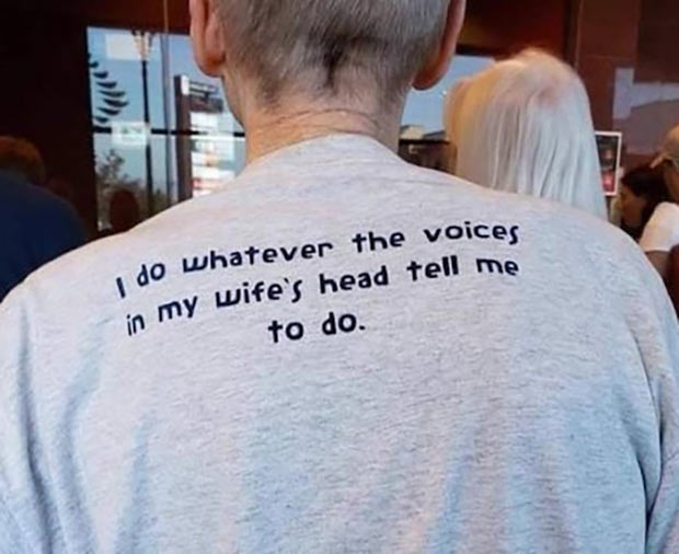 35 Funniest Memes and Random Pics That'll Twerk Your Humor ~ old people t-shirts voices in my wife's head