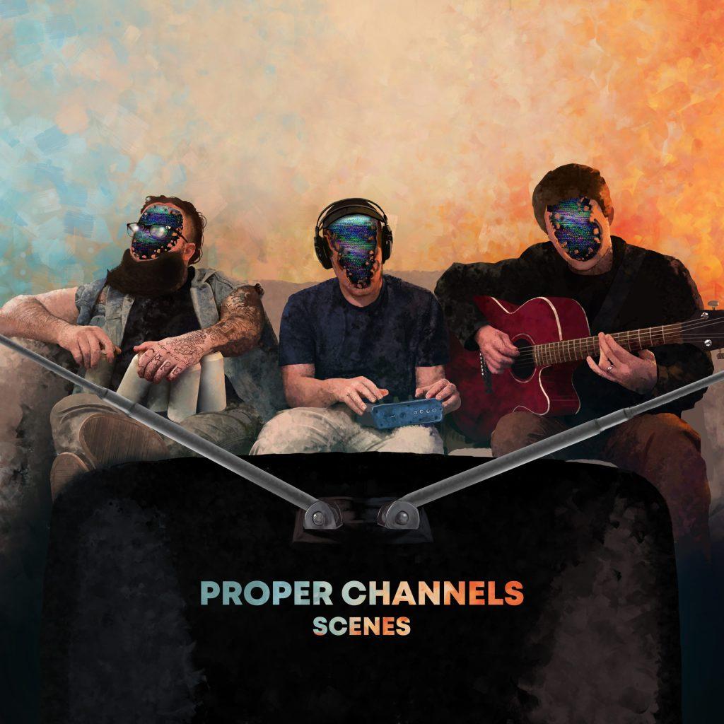 Proper Channels releases Scenes