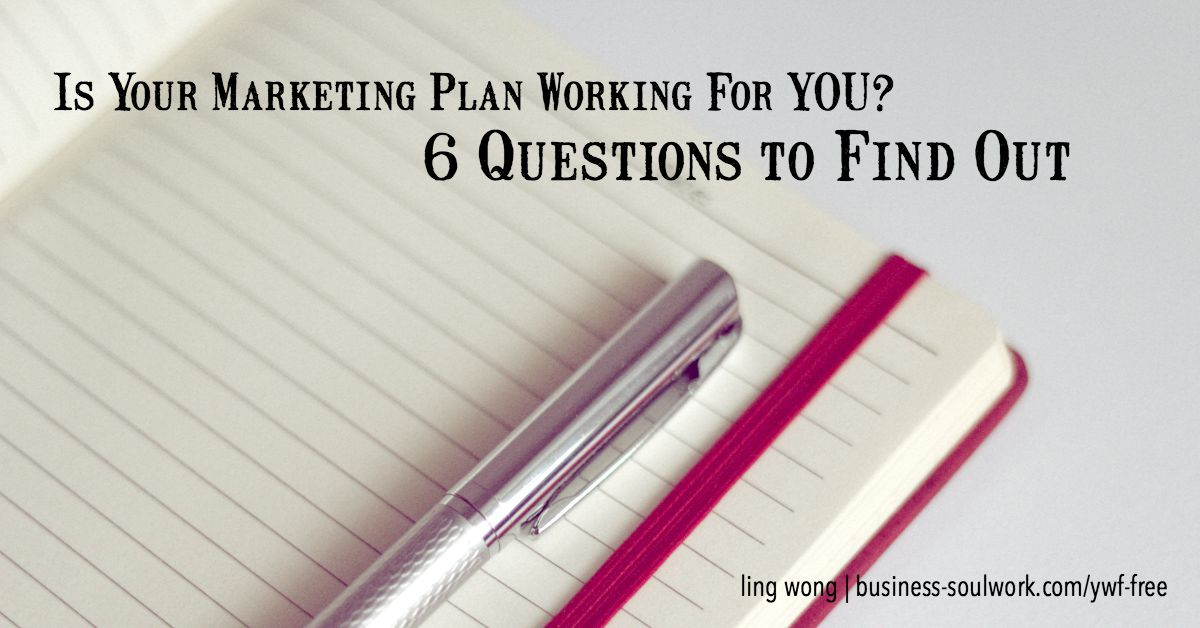 6 questions to find out if your marketing plan is working for you