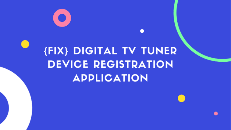 Digital TV Tuner Device Registration Application