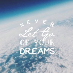 Keep hold of your dreams