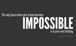 Your dreams are always possible