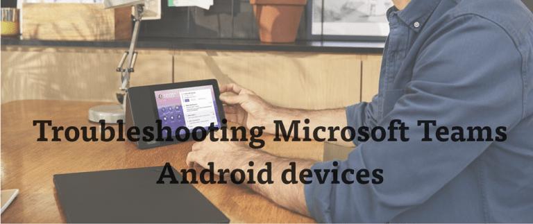Titelgrafik Troubleshooting Microsoft Teams Android Devices