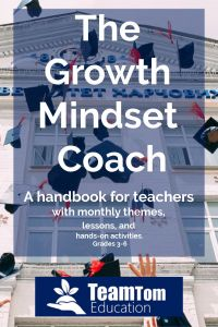 The Growth Mindset Coach, A Handbook for teachers with monthly themes, lesson, and hands-on activities for grades 3-6.