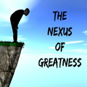 The Nexus Of Greatness