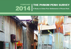 THE PHNOM PENH SURVEY: A Study on Urban Poor Settlements in Phnom Penh
