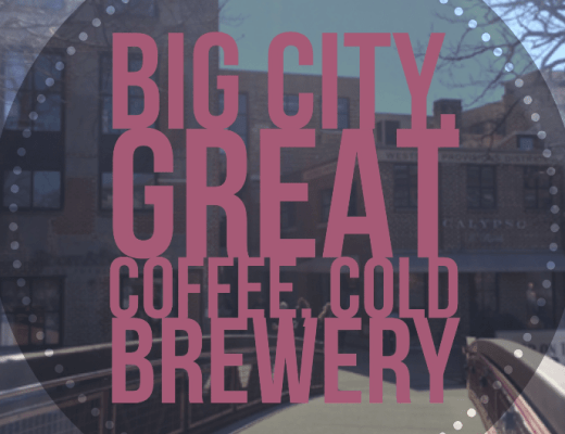 Big City, Great Coffee, Cold Brewery