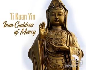 Ti Kuan Yin Iron Goddess of Mercy