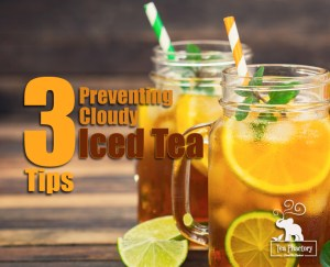 Tips Preventing Cloudy Iced Tea