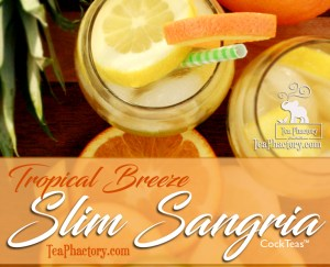 Tropical BreezeSlim Sangria CockTeas