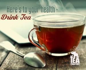 heres to health drink tea
