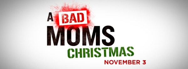 A Bad Moms Christmas Movie