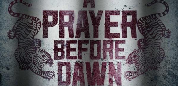A Prayer Before Dawn Movie