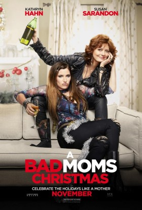 Bad Moms 2 - Kathryn Hahn And Susan Sarandon