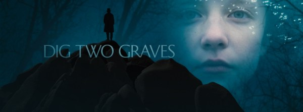 Dig Two Graves Movie