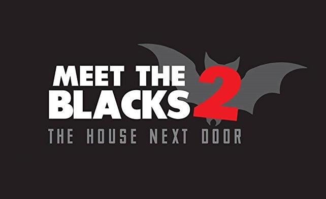 Meet The Blacks 2 The House Next Door Movie