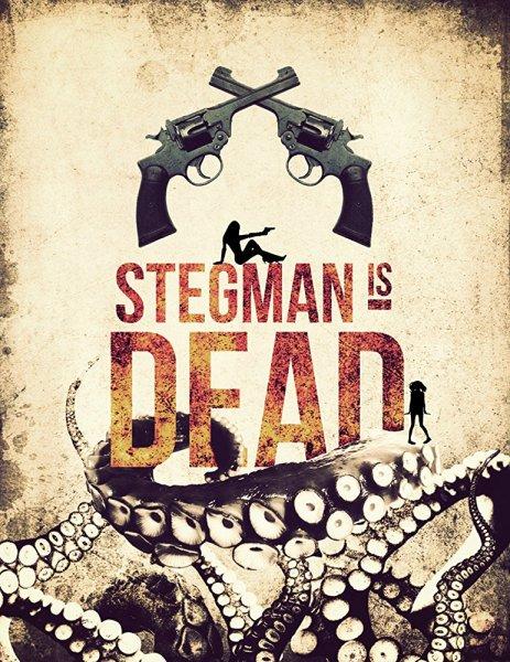 Stegman Is Dead 2018 English WEBRip movie poster