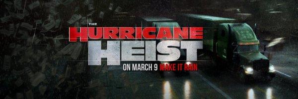 The Hurricane Heist - Make It Rain - #MakeItRain