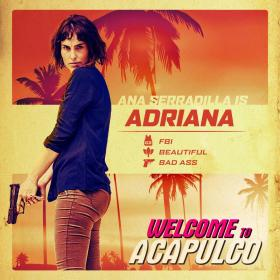 Welcome To Acapulco Ana Serradilla Is Adriana