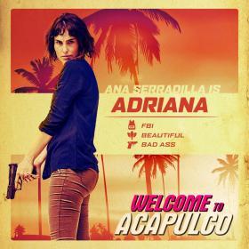 Welcome To Acapulco Ana Serradilla Is Adriana