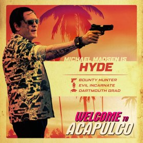 Welcome To Acapulco Michael Madsen Is Hyde