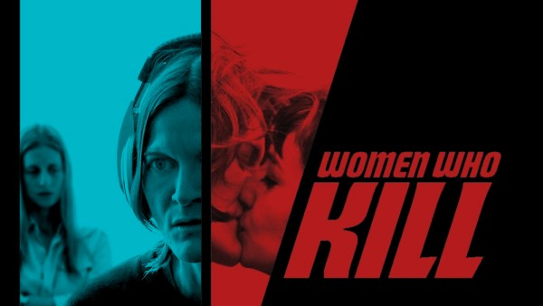 Women Who Kill Movie