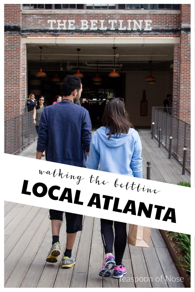 If you want a local's taste of Atlanta, walking the Beltline in a must! | Teaspoon of Nose