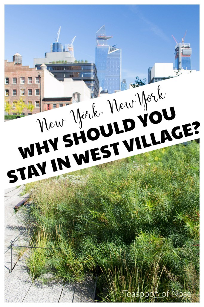 "If you're looking for a more ""local"" feel for New York City, you should 100% check out the West Village!  All the local vibes with cheaper accommodation and so much fun! 