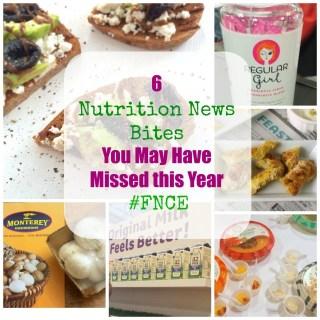 6 Nutrition News Bites You May Have Missed this Year | My Findings at #FNCE