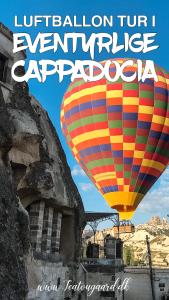 Oplevelser i cappadokia, seværdigheder i kappedokien, Luftballon i Tyrkiet, Cappadocia luftballon, luftballon Tyrkiet, oplevelser i cappadocia, unikke landskaber i vernde, vulkansk landskab, hvor kan man flyve i luftballon,
