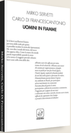 Uomini in fiamme Carlo Di Francescantonio e Mirco Servetti. Edizioni Ensemble. ActorsPoetryestival - Portofino Dubbing Glamour Festival. Spazio Aperto Santa Margherita Ligure