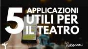 5 applicazioni utili per il teatro