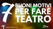 7 buoni motivi per fare teatro