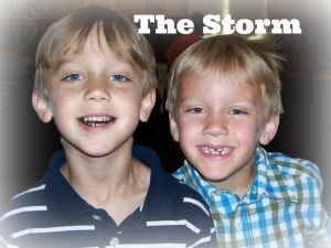 They look innocent enough....but we called them The Storm