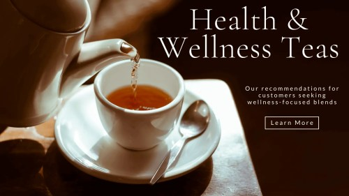 """a white teapot pouring tea into a white tea cup, against a black background, with the words """"health and wellness teas: our recommendations for customers seeking wellness-focused blends."""""""