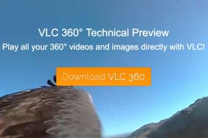 VLC media player soon to support 360-degree videos, launches Preview version