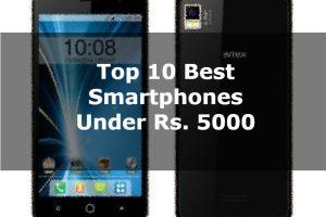 Top 10 Best smartphone Under Rs 5000
