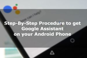 How to get Google Assistant before its official release