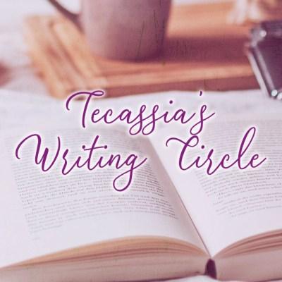 Tecassia's Writing Circle