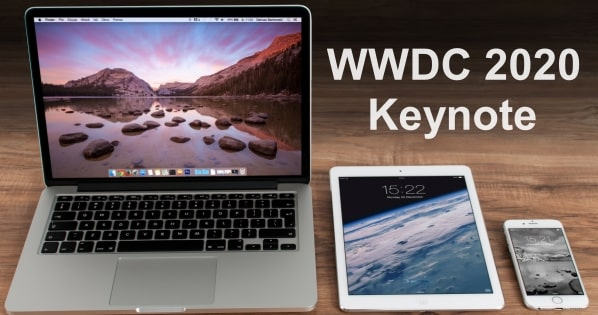 WWDC 2020 Keynote: Here's What's Coming