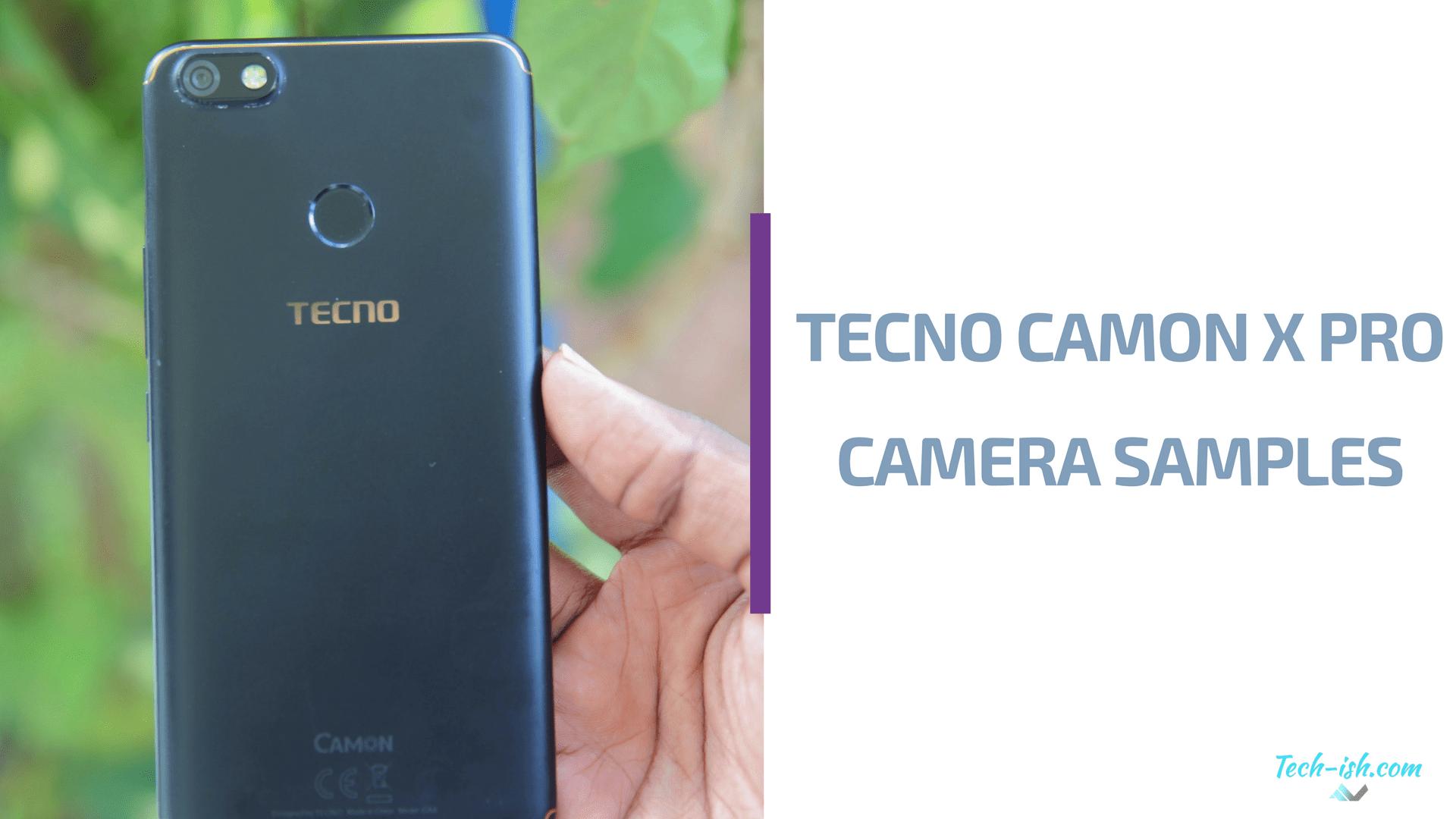 Shot on TECNO Camon X PRO | Techish Kenya