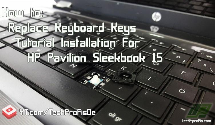 Fix Replace Keyboard Keys Tutorial Installation HP Pavilion Sleekbook 15