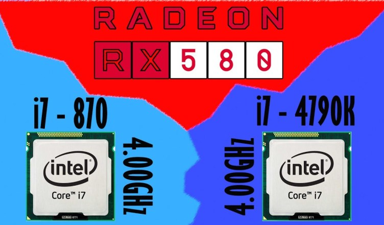 Radeon RX580 vs i7-870 (Lynnfield) vs i7-4790K (Devil's Canyon) Test in 9 Games