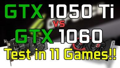 GTX 1050 Ti vs GTX 1060 Test in 11 Games (i7-4790K)