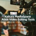 Video camera photo to illustrate Kaltura MediaSpace adding new video editing tools