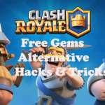 Clash Royale Free Gems (Alternative of Hacks & Tricks)